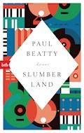 Slumberland - Paul Beatty - E-Book