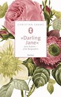 »Darling Jane«. Jane Austen – eine Biographie - Christian Grawe - E-Book