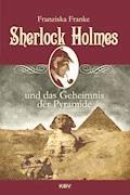 Sherlock Holmes und das Geheimnis der Pyramide - Franziska Franke - E-Book