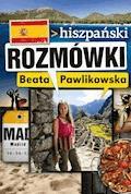 Rozmówki. Hiszpański - Beata Pawlikowska - ebook