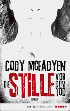 Die Stille vor dem Tod - Cody Mcfadyen - E-Book