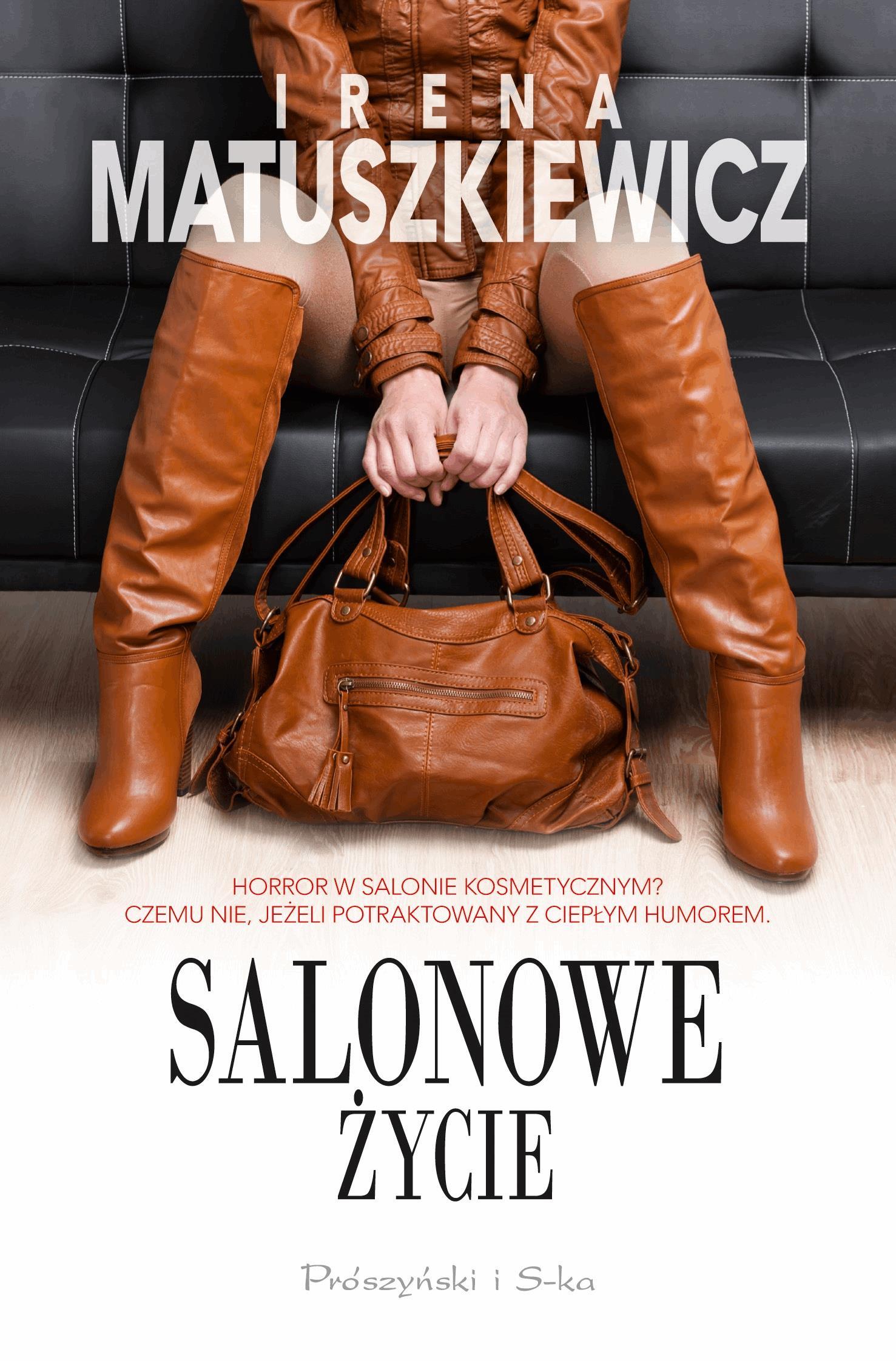 Salonowe życie - Tylko w Legimi możesz przeczytać ten tytuł przez 7 dni za darmo. - Irena Matuszkiewicz