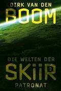 Die Welten der Skiir 3: Patronat - Dirk van den Boom - E-Book