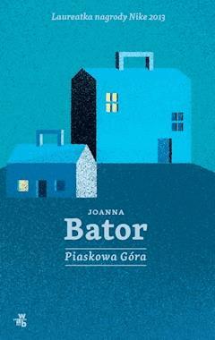Piaskowa Góra - Joanna Bator - ebook