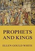 Prophets and Kings - Ellen Gould White - E-Book