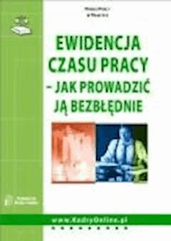 Ewidencja czasu pracy - jak prowadzić ją bezbłędnie  - Grzegorz Orłowski - ebook