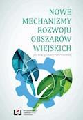 Nowe mechanizmy rozwoju obszarów wiejskich - Elżbieta Psyk-Piotrowska - ebook