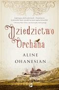 Dziedzictwo Orchana - Aline Ohanesian - ebook