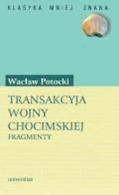 Transakcyja wojny chocimskiej - Wacław Potocki - ebook