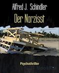 Der Narzisst - Alfred J. Schindler - E-Book