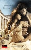 Die Sklavin des Römers - Jacqueline Greven - E-Book