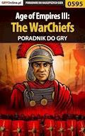 """Age of Empires III: The WarChiefs - poradnik do gry - Maciej """"Psycho Mantis"""" Stępnikowski - ebook"""