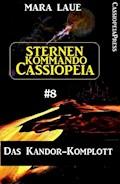 Sternenkommando Cassiopeia 8: Das Kandor-Komplott - Mara Laue - E-Book