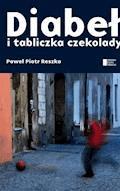 Diabeł i tabliczka czekolady - Paweł Piotr Reszka - ebook