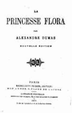La princesse Flora - Alexandre Dumas - ebook