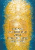Erkenne und heile Dich selbst durch die Kraft des Geistes - Gabriele - E-Book