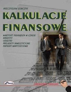 Kalkulacje finansowe - Mieczysław Sobczyk - ebook