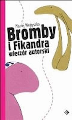 Bromby i Fikandra wieczór autorski - Maciej Wojtyszko - ebook