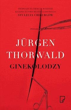 Ginekolodzy - Jurgen Thorwald - ebook