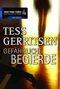 Gefährliche Begierde - Tess Gerritsen - E-Book