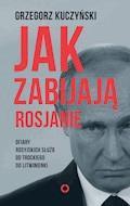 Jak zabijają Rosjanie - Grzegorz Kuczyński - ebook