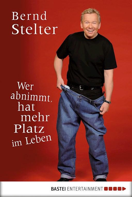 Wer Abnimmt Hat Mehr Platz Im Leben Bernd Stelter E
