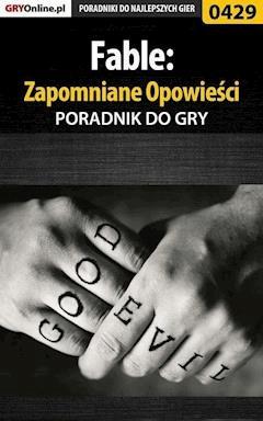 Fable: Zapomniane Opowieści - poradnik do gry - Krzysztof Gonciarz - ebook