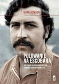 Polowanie na Escobara - Mark Bowden - ebook