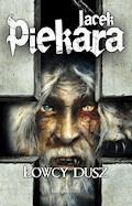 Łowcy dusz (wyd. IV) - Jacek Piekara - ebook