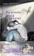 Po prostu mnie przytul - Kaja Platowska - ebook