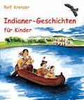 Indianer-Geschichten für Kinder - Rolf Krenzer - E-Book