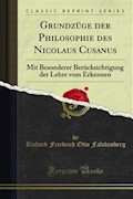 Grundzüge der Philosophie des Nicolaus Cusanus - Richard Friedrich Otto Falckenberg - E-Book