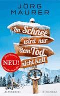 Im Schnee wird nur dem Tod nicht kalt - Jörg Maurer - E-Book