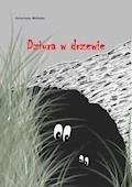 Dziura w drzewie - Katarzyna Michalec - ebook