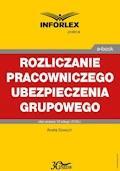 Rozliczanie pracowniczego ubezpieczenia grupowego w części pokrywanej przez pracodawcę i pracownika - Aneta Szwęch - ebook