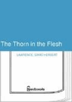 The Thorn in the Flesh - David Herbert Lawrence - ebook