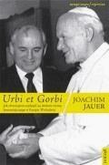 Urbi et Gorbi. Jak chrześcijanie wpłynęli na obalenie reżimu komunistycznego w Europie Wschodniej - Jauer, Joachim - ebook