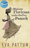 Madame Flavicaus zauberhafter Punsch - Eva Pattum - E-Book