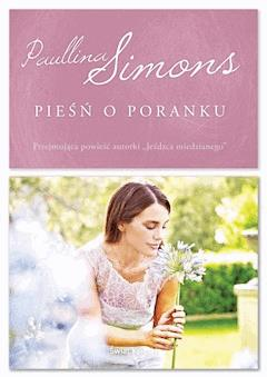 Pieśń o poranku - Paullina Simons - ebook