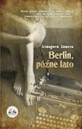 Berlin, późne lato - Grzegorz Kozera - ebook