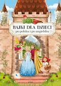 Bajki dla dzieci po polsku i po angielsku - Maria Pietruszewska, Katarzyna Piechocka-Empel - ebook