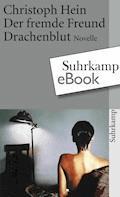 Der fremde Freund. Drachenblut - Christoph Hein - E-Book