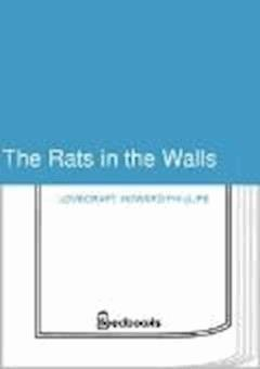 The Rats in the Walls - Howard Phillips Lovecraft - ebook