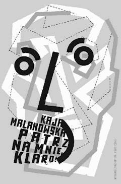 Patrz na mnie, Klaro! - Kaja Malanowska - ebook