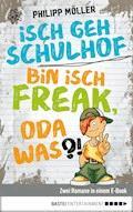 Isch geh Schulhof / Bin isch Freak, oda was?! - Philipp Möller - E-Book