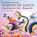Nordische Sagen. Vom Ende der Zeit. Ragnarök - Katharina Neuschaefer - Hörbüch