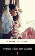 Stracone zachody miłości - William Shakespeare - ebook
