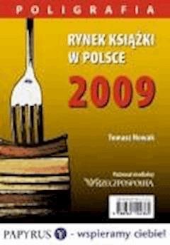 Rynek książki w Polsce 2009. Poligrafia - Tomasz Nowak - ebook