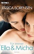 Für immer Ella und Micha - Jessica Sorensen - E-Book