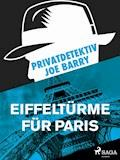 Privatdetektiv Joe Barry - Eiffeltürme für Paris - Joe Barry - E-Book